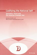 Codifying the National Self: Spectators, Actors, and the American Dramatic Text