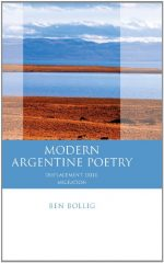 Modern Argentine Poetry: Displacement, Exile, Migration
