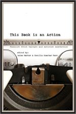 This Book Is an Action: Feminist Print Culture and Activist Aesthetics