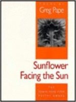 Sunflower Facing the Sun (Iowa Poetry Prize)