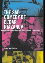 The Sad Comedy of Èl'dar Riazanov: An Introduction to Russia's Most Popular Filmmaker