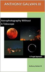 Astrophotography Without A Telescope: A Frugal Approach