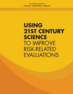 Using 21st Century Science to Improve Risk-Related Evaluations