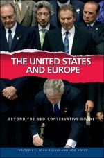 The United States and Europe: Beyond the Neo-Conservative Divide