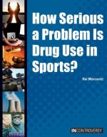 How Serious a Problem Is Drug Use in Sports? (In Controversy)
