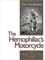 The Hemophiliac's Motorcycle (Iowa Poetry Prize)