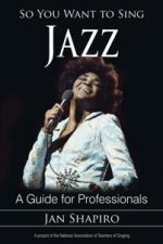 So You Want to Sing Jazz : A Guide for Professionals