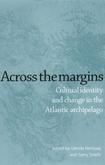 Across The Margins: Cultural Identity and Change in the Atlantic Archipelago