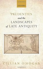 Prudentius and the Landscapes of Late Antiquity