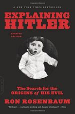 Explaining Hitler: The Search for the Origins of His Evil