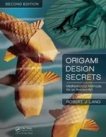 Origami Design Secrets: Mathematical Methods for an Ancient Art, 2 edition