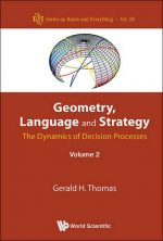 Geometry, Language And Strategy: The Dynamics Of Decision Processes – Volume 2