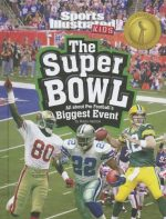 The Super Bowl: All about Pro Football's Biggest Event Hans Hetrick