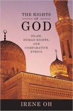 The Rights of God: Islam, Human Rights, and Comparative Ethics