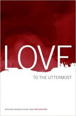 Love To The Uttermost: Devotional Readings For Holy Week