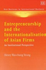 Entrepreneurship and the Internationalisation of Asian Firms: An Institutional Perspective