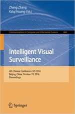 Intelligent Visual Surveillance: 4th Chinese Conference, IVS 2016, Beijing, China, October 19, 2016, Proceedings