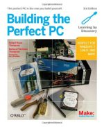 Building the Perfect PC, 3 edition