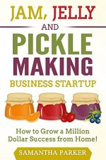 Jam, Jelly and Pickle Making Business Startup