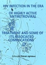 """HIV Infection in the Era of Highly Active Antiretroviral Treatment and Some of Its Associated Complications"""