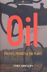 Oil: Politics, Poverty and the Planet (Global Issues Series)
