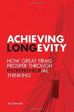 Achieving Longevity: How Great Firms Prosper Through Entrepreneurial Thinking