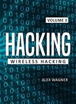 Hacking: Learn fast how to Hack any Wireless Networks, Penetration testing Hacking Book