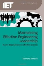 Maintaining Effective Engineering Leadership: A New Dependence on Effective Process