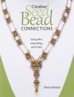 Creative Seed Bead Connections: Using Wire, Jump Rings, and Chain