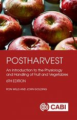 Postharvest: An Introduction to the Physiology and Handling of Fruit and Vegetables, 6th Edition