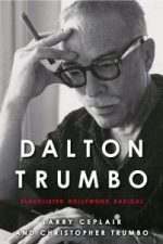 Dalton Trumbo : Blacklisted Hollywood Radical