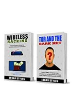 Wireless Hacking: 2 Manuscripts—Wireless Hacking and Tor and The Dark Net