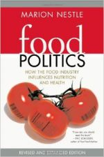 Food Politics: How the Food Industry Influences Nutrition, and Health, Revised and Expanded Edition