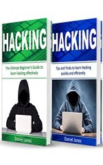 Hacking: 2 Books in 1- The Ultimate Beginner's Guide to Learn Hacking Effectively & Tips and Tricks to learn Hacking