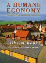 A Humane Economy: The Social Framework of the Free Market