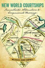New World Courtships: Transatlantic Alternatives to Companionate Marriage