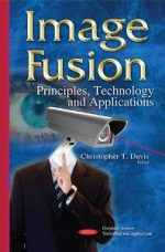 Image Fusion : Principles, Technology, and Applications