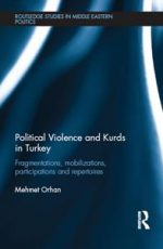 Political Violence and Kurds in Turkey : Fragmentations, Mobilizations, Participations
