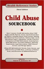 Child Abuse Sourcebook, 3 Edition