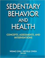 Sedentary Behavior and Health: Concepts, Assessments, and Interventions