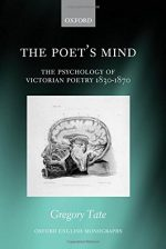 The Poet's Mind: The Psychology of Victorian Poetry 1830-1870