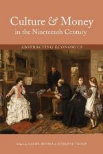 Culture and Money in the Nineteenth Century : Abstracting Economics