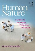 Human Nature: A Guide to Managing Workplace Relations