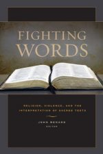 Fighting Words: Religion, Violence, and the Interpretation of Sacred Texts
