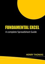 Fundamental Excel: A Complete Spreadsheet Guide