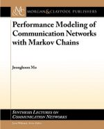 Performance Modeling of Communication Networks with Markov Chains