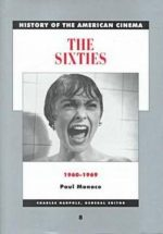 The Sixties: 1960-1969 (History of the American Cinema, Vol 8)