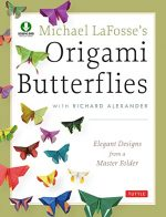 Michael LaFosse's Origami Butterflies: Elegant Designs from a Master Folder