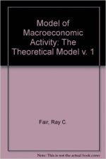 A Model of Macroeconomic Activity: Volume I: The Theoretical Model