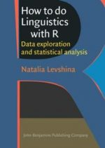 How to Do Linguistics with R : Data Exploration and Statistical Analysis
